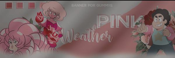 Fanfic / Fanfiction Pink Weather; - Capítulo 2 - I: Pérola.