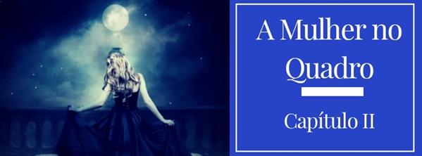 Fanfic / Fanfiction (Reescrita) A Senhora das Sombras - Capítulo 3 - A Mulher no Quadro