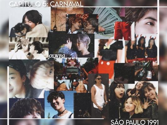 Fanfic / Fanfiction São Paulo 1991 - Vmin - Capítulo 5 - 5- carnaval
