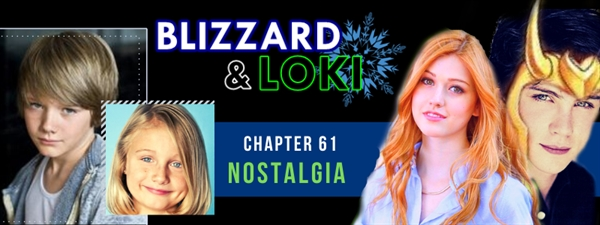 Fanfic / Fanfiction Blizzard e Loki - You Make Me Crazy - Capítulo 61 - Nostalgia
