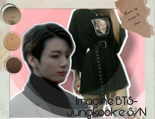 Fanfic / Fanfiction Imagine BTS - Jungkook e Sn - Capítulo 3 - Cap. 3