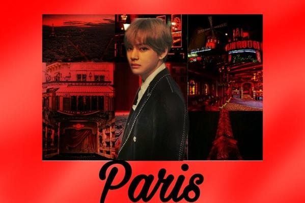 Fanfic / Fanfiction Paris - Kim Taehyung - Capítulo 1 - Paris