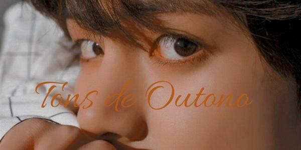 Fanfic / Fanfiction Tons de Outono. - Capítulo 4 - Reencontro. Part. 1