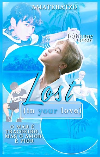 Fanfic / Fanfiction Lost (in your love) - Capítulo 1 - - Bem vindos