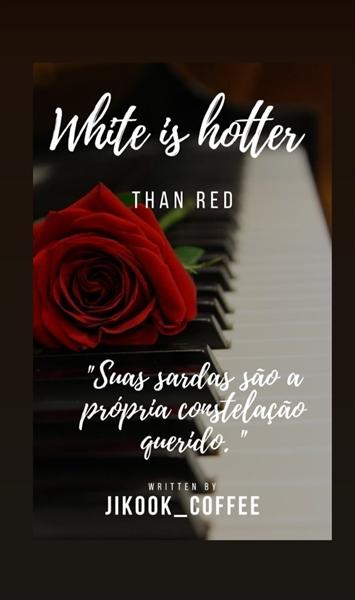 Fanfic / Fanfiction Recomendações de fanfics jikook - Capítulo 5 - White is hotter than red. (Jikook)