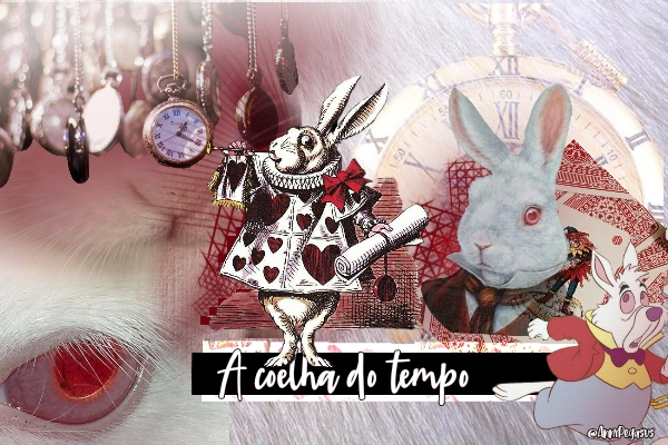 Fanfic / Fanfiction Wonderland. - Capítulo 1 - A Coelha do Tempo