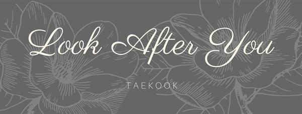 Fanfic / Fanfiction Look After You (Kth-Jjk) - Capítulo 3 - Capítulo 02