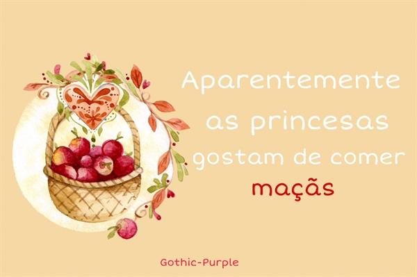 Fanfic / Fanfiction Aparentemente as princesas gostam de comer maçãs - Capítulo 1 - Capítulo Único