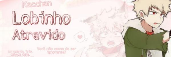 Fanfic / Fanfiction Lobinho atrevido - Imagine Katsuki Bakugou - Capítulo 1 - O lobo pervertido