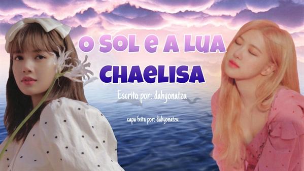 Fanfic / Fanfiction O Sol e a Lua (Chaelisa) - Capítulo 7 - Ep.1.06 - Mais um amor