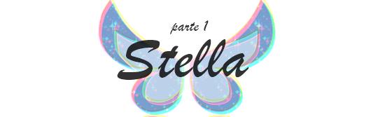 Fanfic / Fanfiction Winx REBIRTH - Capítulo 4 - Parte 1: Stella