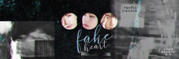 Fanfic / Fanfiction Fake Heart - Capítulo 22 - 22. término