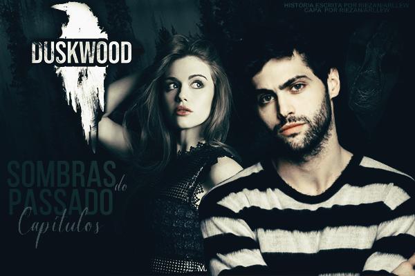 Fanfic / Fanfiction Duskwood - Sombras do Passado - Capítulo 1 - Capítulo Um - Marcados