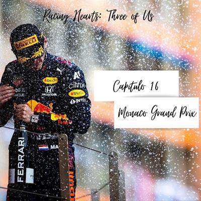 Fanfic / Fanfiction Racing Hearts: Three of Us - Capítulo 16 - Monaco Grand Prix