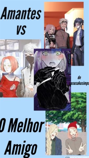Fanfic / Fanfiction Reconectado - SasuSakuNaru - Capítulo 7 - Capítulo 7 - Amantes vs O Melhor Amigo