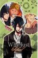 História: Why Just Him?