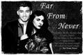 História: Far From Never