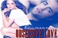 História: Obsessive Love