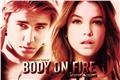 História: Body On Fire - Second Season