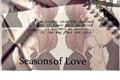 História: Seasons Of Love
