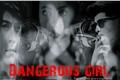 História: Dangerous Girl