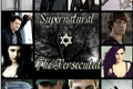 História: Supernatural... The Persecuted