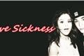 História: Love Sickness