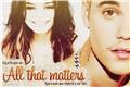 História: All that matters