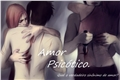 História: Amor Psicótico.