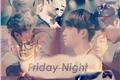 História: Friday Night