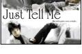 História: Just Tell Me