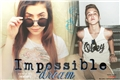História: Impossible Dream