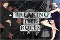 História: Breaking The Rules
