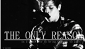 História: The Only Reason
