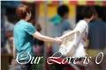 História: Our love is ZERO.