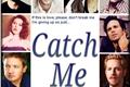 História: Catch Me