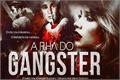 História: A Filha do Gangster