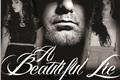 História: A Beautiful Lie