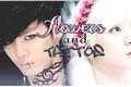 História: Flowers and Tattos