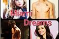 História: Miami Dreams