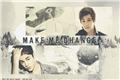 História: Make Me Change