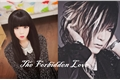 História: The Forbidden Love