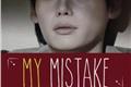 História: My Mistake