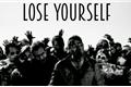 História: Lose Yourself