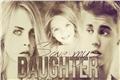História: Save My Daughter