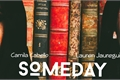 História: Someday