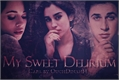 História: My Sweet Delirium