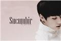 História: Sucumbir