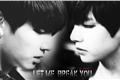 História: Let me break you