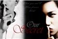 História: Our Secret